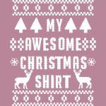 My Awesome Christmas Shirt