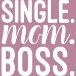 single mom boss