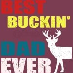 Best Buckin' Dad Ever TShirt Deer Hunting Bucking Father