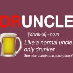 Druncle Definition Like A Normal Uncle Only Drunker