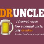 Druncle Definition Like A Normal Uncle Only Drunker