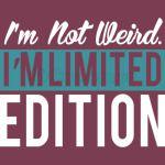 Im Not Weird I am