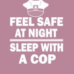 Sleep With A Cop Funny