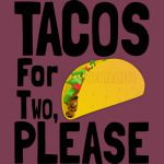 Tacos for two please