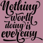 Nothing Worth Doing