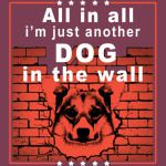 All In All He's Just Another Prick With No Wall Shirt Dog dog Lover T-Shirt