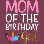 Mom Of the Birthday