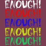enough enough