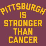 Pittsburgh Is Stronger than Cancer
