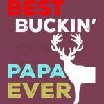 Best Buckin Papa Ever
