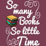 So many book so little time merch