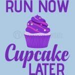 RUN NOW Cupcake