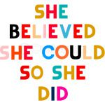 She believed she could so she did 4