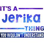 It is Jerika Thing