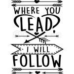 Where You Lead, I Will Follow
