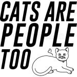 Cats Are People Too Cute Cats