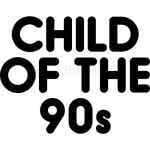 Child Of The 90s