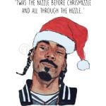 Twas the nizzle before chrismizzle and all through the hizzle