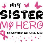 My Sister My Hero Together We Will Win