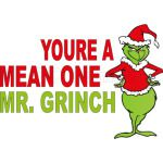 You Are a Mean One Mr Grinch