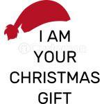 I am your christmas gift