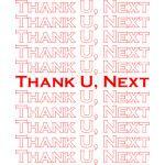 Thank you, next!