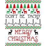 Don't Be Tachy  Merry Christmas