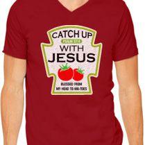 Catch Up With Jesus V Neck T Shirt Customoncom
