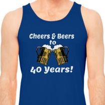 Cheers And Beers 40th Birthday Present Turning 40 Years Old Mens Tank Top