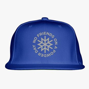 898c203d3a2 No Friends on a Powder Day Snapback Hat (Embroidered) - Customon.com