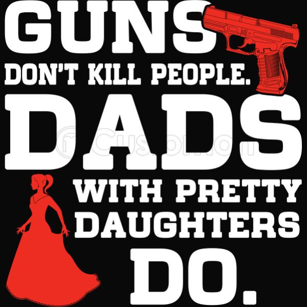 Guns Don T Kill People Dads With Pretty Daughters Do Iphone 7 Case Customon