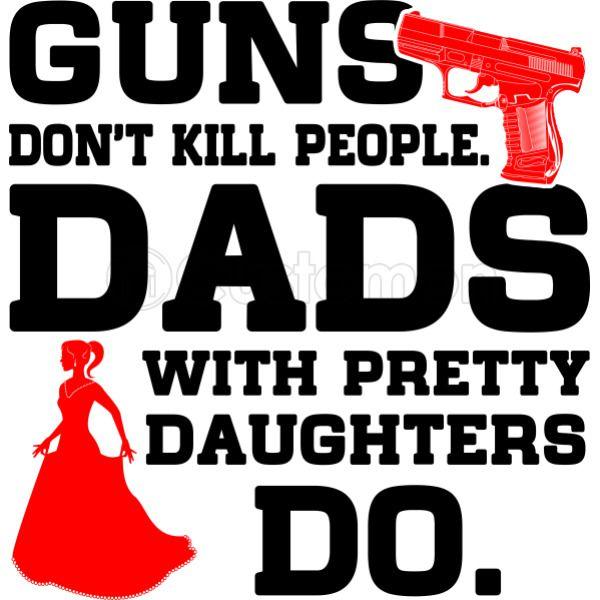 Guns Don T Kill People Dads With Pretty Daughters Do Travel Mug Customon
