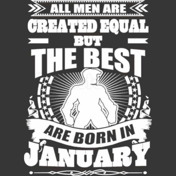 542fa8e5 All Men Created Equal But The Best Born In January Men's T-shirt ...