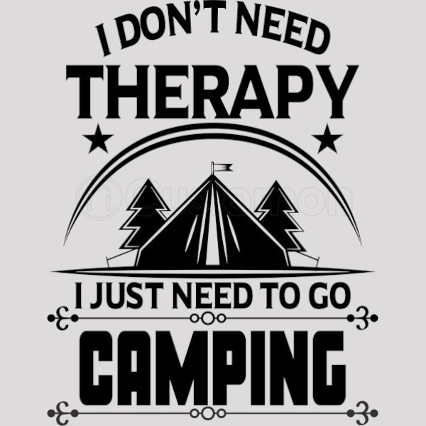 45aca567 I Don't Need Therapy Just Need To Go Camping Travel Mug - Customon