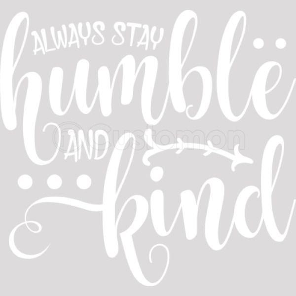 Always Stay Humble And Kind Quotes Inspirational Travel Mug Customon