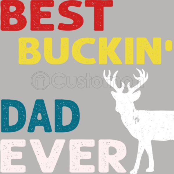 e7a0435eb Best Buckin' Dad Ever Shirt Deer Hunting Bucking Father Travel Mug ...