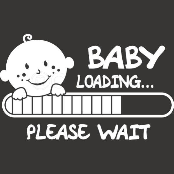 Baby Loading Please Wait Toddler T Shirt Customon Com