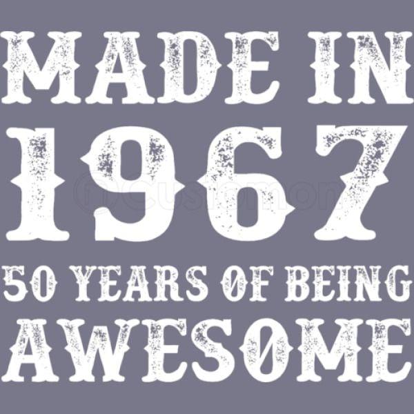 b32e16b4 Made In 1967 50 Years Of Being Awesome Women's T-shirt | Customon.com