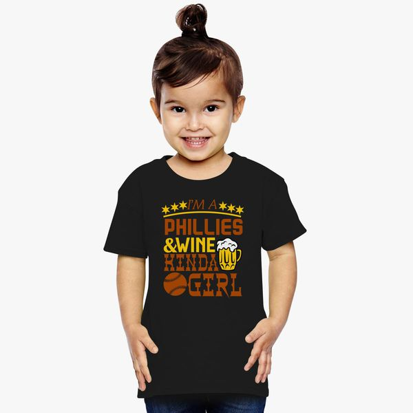 I m a PHILLIES and Wine Kinda Girl Toddler T-shirt  c8700a5cb10