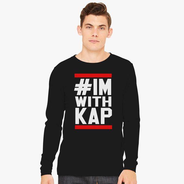 7b7559d8 Colin Kaepernick I'm With Kap Long Sleeve T-shirt - Customon