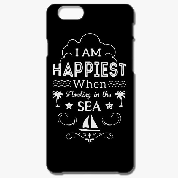 the best attitude 94bb7 37e88 I am happiest when floating in the sea iPhone 6/6S Case - Customon