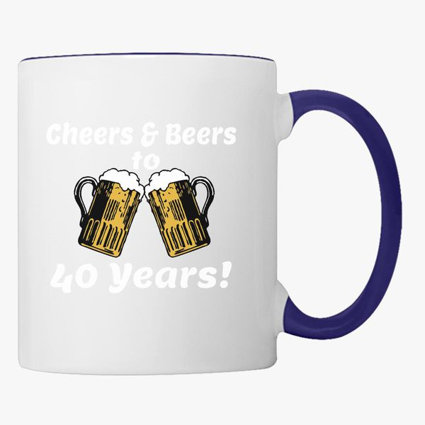 Cheers And Beers 40th Birthday Present Turning 40 Years Old Coffee Mug