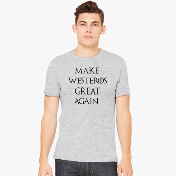 b168ec22 Make Westeros Great Again Men's T-shirt - Customon