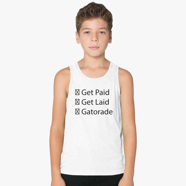 eea41b15caac JacksFilms Get Paid Get Laid Gatorade Kids Tank Top - Customon