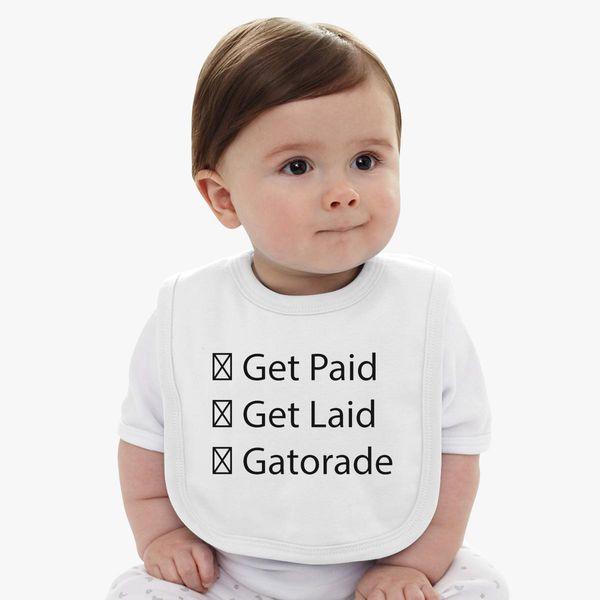 3beb219c7565 JacksFilms Get Paid Get Laid Gatorade Baby Bib - Customon