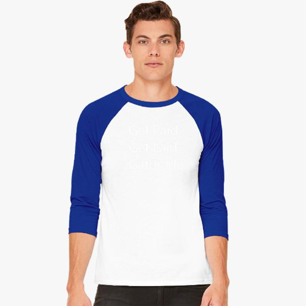 1c2a70e7545c JacksFilms Get Paid Get Laid Gatorade Baseball T-shirt - Customon
