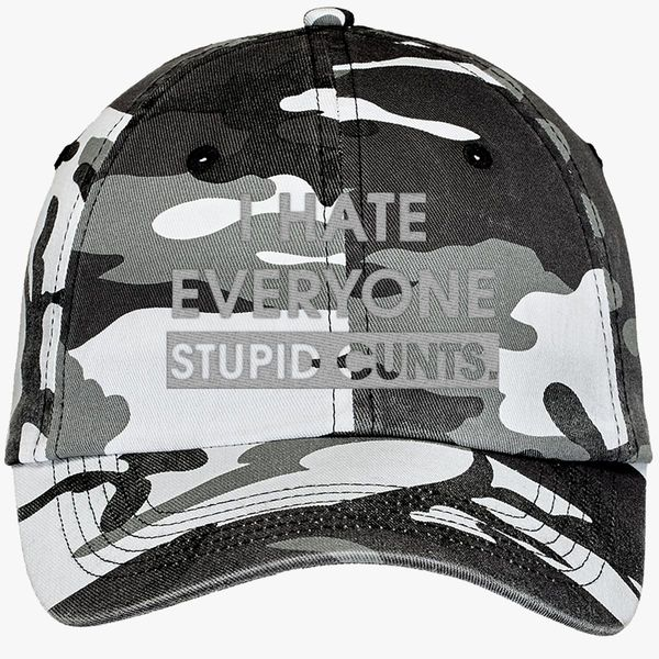 d64e167807d I hate everyone. stupid cunts Camouflage Cotton Twill Cap - Embroidery