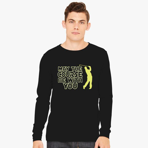 d096fb3d May the Course be with You Funny Golf Long Sleeve T-shirt - Customon