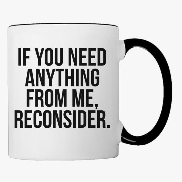 Buy need anything me, reconsider Coffee Mug, 119850