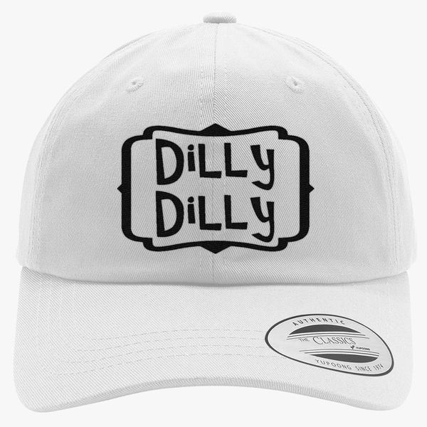 fc68e292 dilly dilly Cotton Twill Hat (Embroidered) - Customon